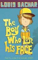 The Boy Who Lost His Face (Paperback, New edition) - Louis Sachar Photo