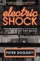 Electric Shock - From the Gramophone to the iPhone - 125 Years of Pop Music (Paperback) - Peter Doggett Photo
