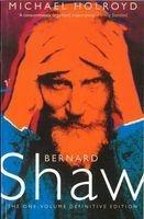 Bernard Shaw - 1 Volume The One-Volume Definitive Edition (Hardcover, Abridged edition) - Michael Holroyd Photo