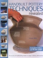 Handbuilt Pottery Techniques Revealed - The Secrets of Handbuilding Shown in Unique Cutaway Photography (Paperback, Extended) - Jacqui Atkin Photo
