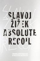 Absolute Recoil - Towards A New Foundation of Dialectical Materialism (Paperback) - Slavoj Zizek Photo