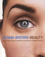 Beauty - The Ultimate Beauty Resource (Paperback, Reissue) - Bobbi Brown Photo