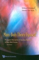 Many-Body Theory Exposed! Propagator Description of Quantum Mechanics in Many-Body Systems (Paperback, 2nd Revised edition) - Willem H Dickhoff Photo