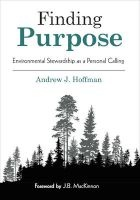 Finding Purpose - Environmental Stewardship as a Personal Calling (Paperback) - Andrew J Hoffman Photo