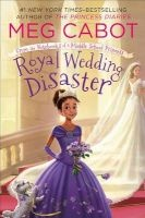Royal Wedding Disaster: From the Notebooks of a Middle School Princess (Hardcover) - Meg Cabot Photo