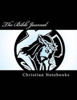 The Bible Journal - 108 Lined Pages, 6x9 (Paperback) - Christian Notebooks Photo