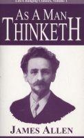 As A Man Thinketh (Paperback) - James Allen Photo