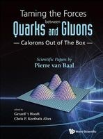 Taming the Forces Between Quarks and Gluons  -  Calorons Out of the Box (Hardcover) - Christiaan P Korthals Altes Photo