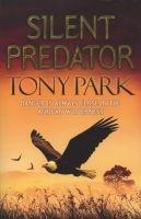 Silent Predator (Paperback) - Tony Park Photo