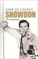 Snowdon - The Biography (Paperback) - Anne De Courcy Photo