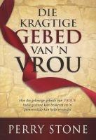 Die Kragtige Gebed Van 'N Vrou (Afrikaans, Paperback) - Perry Stone Photo