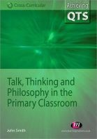 Talk, Thinking and Philosophy in the Primary Classroom (Paperback, New) - John Smith Photo