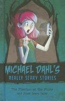 The Phantom on the Phone - And Other Scary Tales (Hardcover) - Michael Dahl Photo