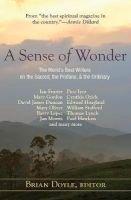 A Sense of Wonder - The World's Best Writers on the Sacred, the Profane, and the Ordinary (Paperback) - Brian Doyle Photo