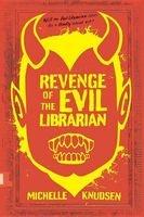 Revenge of the Evil Librarian (Hardcover) - Michelle Knudsen Photo