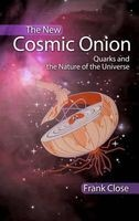 The New Cosmic Onion - Quarks and the Nature of the Universe (Paperback, Rev Ed) - Frank Close Photo