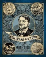 : At Home with Monsters - Inside His Films, Notebooks, and Collections (Hardcover) - Guillermo Del Toro Photo