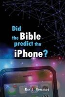 Did the Predict the iPhone? (Paperback) - Ray L Edwards Photo