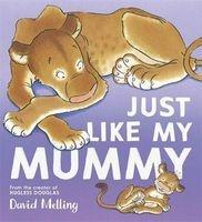 Just Like My Mummy (Paperback) - David Melling Photo