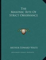 The Masonic Rite of Strict Observance (Paperback) - Arthur Edward Waite Photo