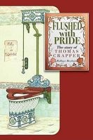 Flushed with Pride - The Story of Thomas Crapper (Paperback, Revised edition) - Wallace Reyburn Photo