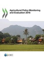 Agricultural Policy Monitoring and Evaluation 2016 - OECD Countries (Paperback) - Organisation for Economic Cooperation and Development Photo