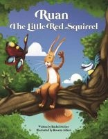 Ruan the Little Red Squirrel (Paperback) - Rachel McGaw Photo