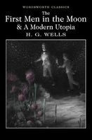 The First Men in the Moon and A Modern Utopia (Paperback) - H G Wells Photo
