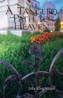 A Tangled Path to Heaven (Paperback) - Julia Klatt Singer Photo