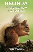 Belinda: The Forest How Red Squirrel (Hardcover) - Peter Trimming Photo