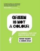 Green Is Not A Colour - Environmental Issues Every Generation Needs To Know (Paperback) - Devan Valenti Photo