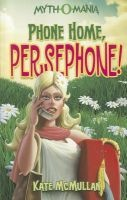 Phone Home, Persephone! (Paperback) - Kate McMullan Photo