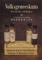 Volksgeneeskuns In Suid-Afrika - 'n Uitgebreide Versameling Boererate (Afrikaans, Hardcover, 2nd edition) - Suid Afrikaanse Akademie vir Wetenskap en Kuns Photo