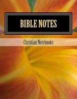 Bible Notes - 108 Lined Pages, 6x9 (Paperback) - Christian Notebooks Photo