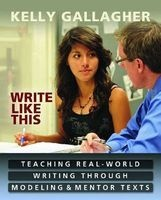 Write Like This - Preparing Students for Writing in the Real World (Paperback) - Kelly Gallagher Photo