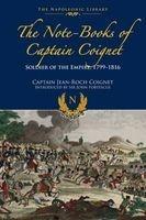 The Note-Books of Captain Coignet - Soldier of Empire, 1799-1816 (Hardcover) - Jean Roche Coignet Photo