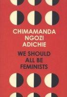 We Should All be Feminists (Paperback) - Chimamanda Ngozi Adichie Photo