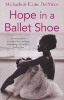 Hope in a Ballet Shoe - Orphaned by War, Saved by Ballet: An Extraordinary True Story (Paperback, Main) - Michaela Deprince Photo