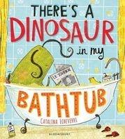 There's a Dinosaur in My Bathtub (Paperback) - Catalina Echeverri Photo