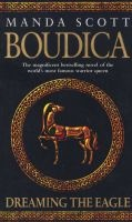Boudica: Dreaming the Eagle (Paperback, New Ed) - Manda Scott Photo