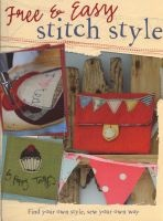 Free and Easy Stitch Style - Go Freestyle with Machine Embroidery for Uniquely Creative Motifs, Patterns and Projects (Paperback) - Poppy Treffry Photo