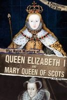 The Split History of Queen Elizabeth I and Mary, Queen of Scots - A Perspectives Flip Book (Hardcover) - Nick Hunter Photo