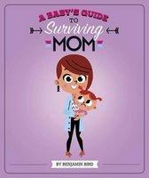 A Baby's Guide to Surviving Mom (Hardcover) - Benjamin Bird Photo