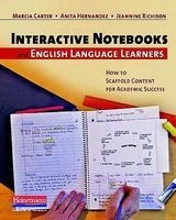 Interactive Notebooks and English Language Learners - How to Scaffold Content for Academic Success (Paperback) - Marcia J Carter Photo
