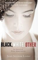 Black, White, Other - In Search of Nina Armstrong (Paperback) - Joan Steinau Lester Photo