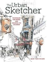 The Urban Sketcher - Techniques for Seeing and Drawing on Location (Paperback) - Marc Taro Holmes Photo
