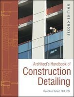 Architect's Handbook of Construction Detailing (Hardcover, 2nd Revised edition) - David Kent Ballast Photo