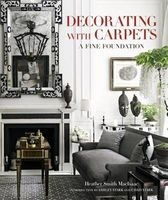 Decorating with Carpets: A Fine Foundation (Hardcover) - Heather Smith Macisaac Photo