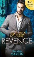 Wild Revenge - The Dangerous Jacob Wilde / The Ruthless Caleb Wilde / The Merciless Travis Wilde (Paperback) - Sandra Marton Photo