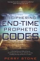 Deciphering End-Time Prophetic Codes - Cyclical and Historical Biblical Patterns Reveal America's Past, Present and Future Events, Including Warnings and Patterns to Leaders (Paperback) - Perry Stone Photo
